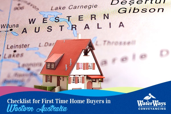the checklist for first time home buyers in western australia